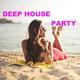 Deep House Party - Deep House 2021
