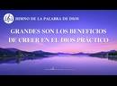 Canción cristiana Grandes son los beneficios de creer en el Dios práctico
