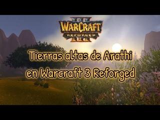 Tierras altas de Arathi (Wow ) recreado en Editor Warcraft 3 Reforged (Mod Quenching)