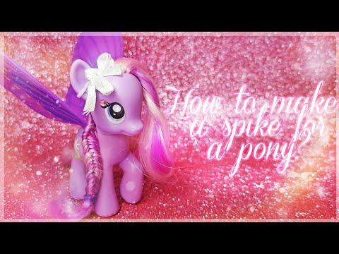 ☆How to make a spike for a pony урок ☆