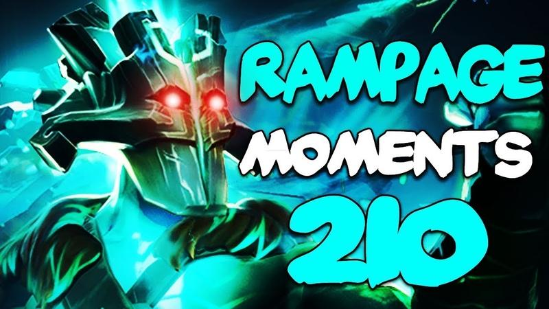 Dota 2 Rampage Moments Ep 210