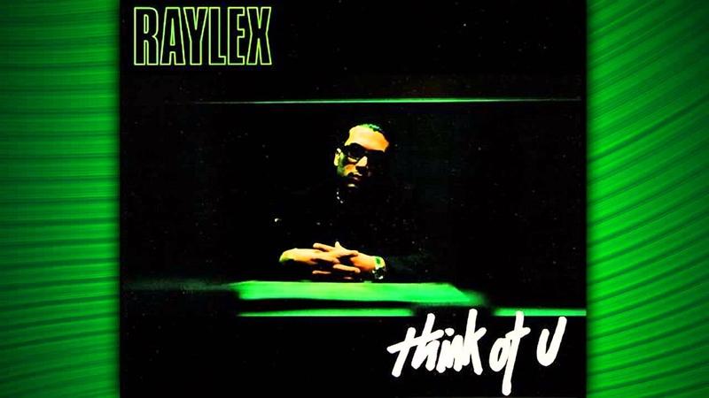 Raylex Think Of You Original Mix 1999
