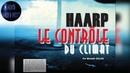 HAARP - Contrôle du Climat et Manipulation de la Pensée