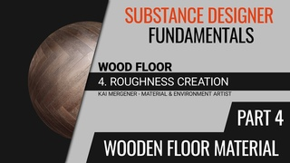Substance Designer Fundamentals - Creating a Wooden Floor Material | Roughness [Part 4] [GER]