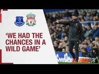 Klopp's Everton reaction | We had the chances in a wild game
