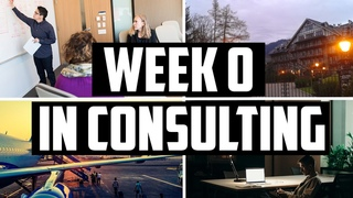 Week Zero in MBB: Final Round Interviews, Consulting Trainings, Staffing on My First Project