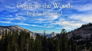 Come to the Woods - Jake Runestad