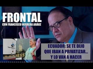 ECUADOR: SE TE DIJO QUE IBAN A PRIVATIZAR... Y LO VAN A HACER