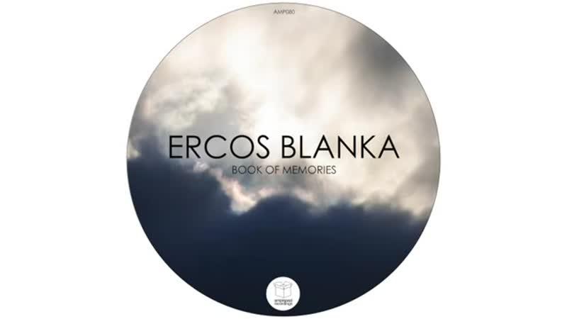 Ercos Blanka Book Of Memories Original Mix