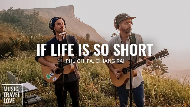 If Life Is So Short The Moffatts Cover Music Travel Love Phu Chi Fa Thailand