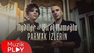 Aydilge & Birol Namoğlu - Parmak İzlerin (Official Video)