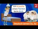 Deutsch lernen Ich brauche einen Termin beim Arzt! Imperativ Krankheit und Unfälle